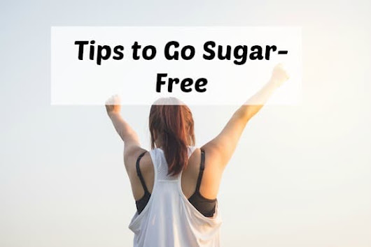 Tips to Go Sugar-Free Without Going Crazy