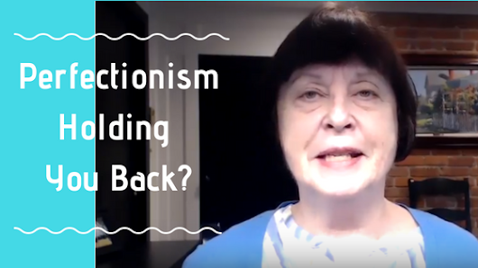 Is Perfectionism Holding You Back? (and What You Can Do If It Is)