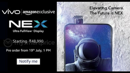 Vivo Nex coming out on July 19 India release starting at Rs. 48,990