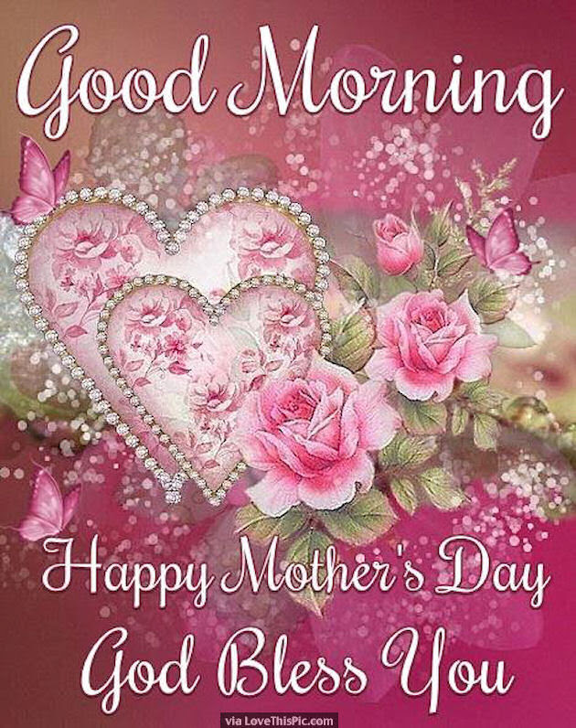 Good Morning Happy Mothers Day God Bless You Pictures Photos And