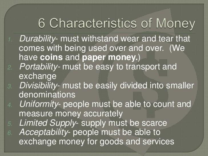 six characteristics of money