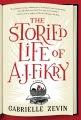 The storied life of A.J. Fikry : a novel