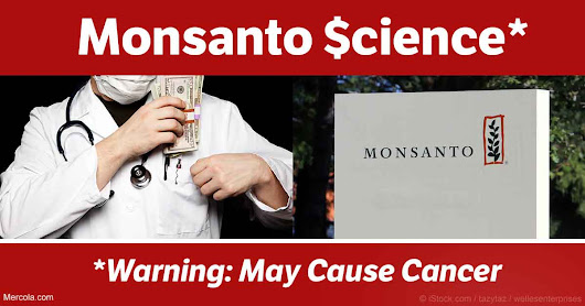 How Monsanto Buys Science and Promotes Cancer