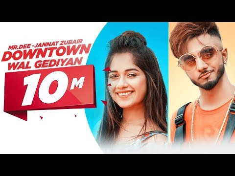 Downtown Wal Gediyan Lyrics - Mr.Dee ft. Jannat Zubair | Latest Song 2019