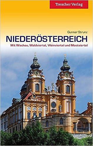 Niederösterreich: Mit Wachau, Waldviertel, Weinviertel und Mostviertel