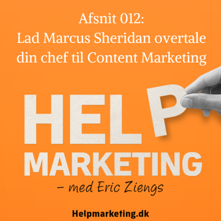 Content Marketing argumenter fra Marcus Sheridan