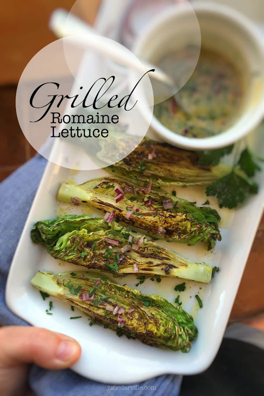 Grilled Romaine Lettuce Recipe | Simple. Tasty. Good.