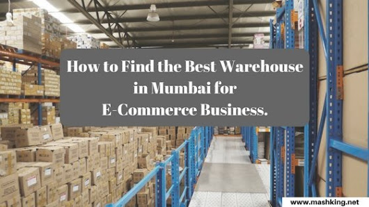 How to Find the Best Warehouse in Mumbai for E-Commerce Business -