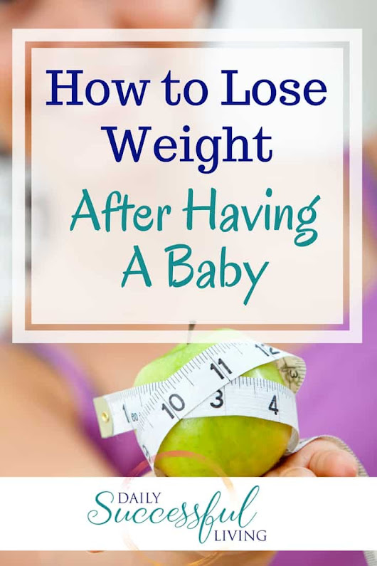 Overcoming the Postpartum Weight Loss Plateau: Focusing On Your Body, Not The Number on a Scale - Daily Successful Living