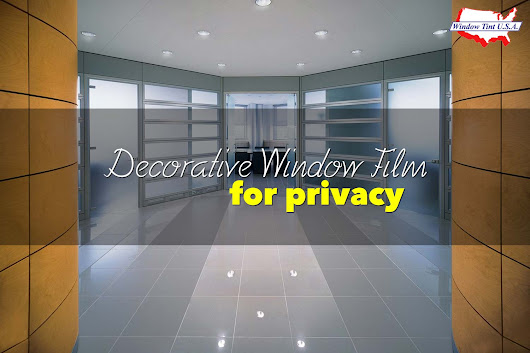 Protecting your Privacy with Decorative Window Film