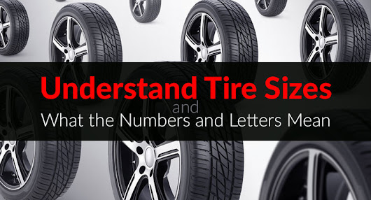 Understand Tire Sizes - Tire Buyers Guide
