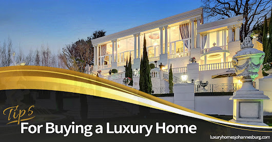 8 Tips For Buying a Luxury Home