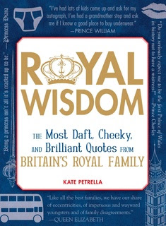 Royal Wisdom The Most Daft Cheeky And Brilliant Quotes From