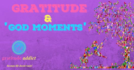 gratitude and god moments