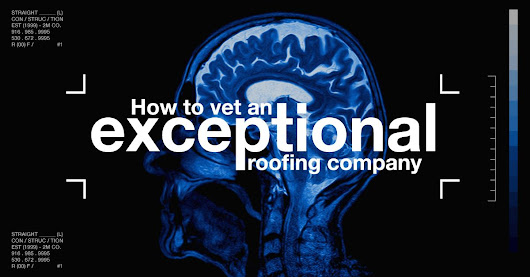 How to Vet an Exceptional Roofing Company  |
