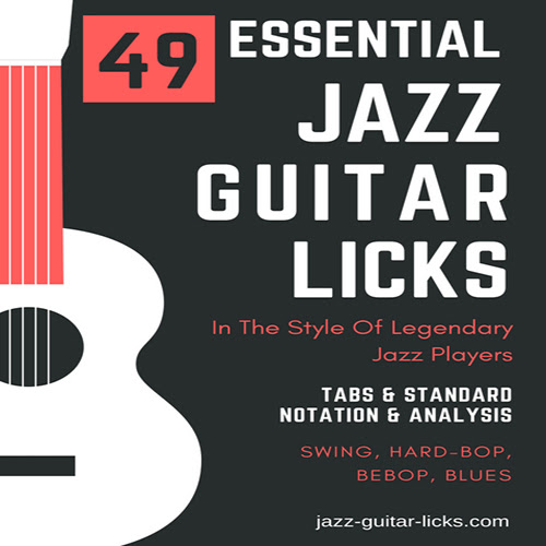49 Essential Jazz Guitar Licks - Lines Of Legendary Players