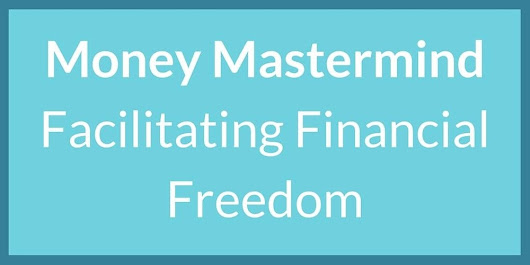 Money Mastermind Monthly Meet - June - Challenging your Money Mindset with Elliot Kay