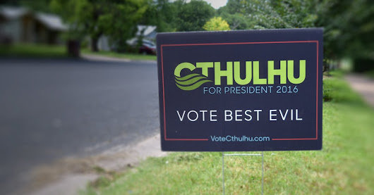 Cthulhu for President buttons posters stickers and signs