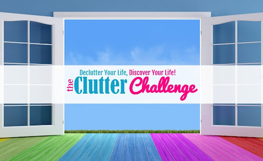 The Clutter Challenge - One Year To A Clutter Free Life | Clear Clutter, Get Organized, Be Productive & Find Happiness