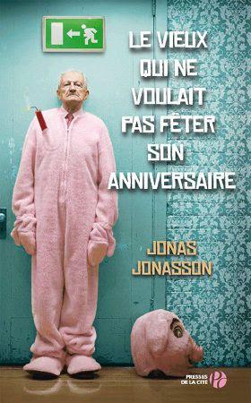 http://a3.idata.over-blog.com/280x450/3/77/65/95/Romans-traductions/Le-vieux-qui-ne-voulait-pas-feter-son-anniversaire.jpg