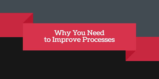 Why You Need to Improve Processes - Beyond the Chaos