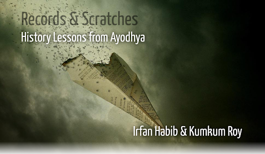 Records & Scratches: History Lessons from Ayodhya