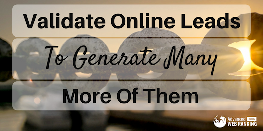Validate Online Leads To Generate Many More Of Them