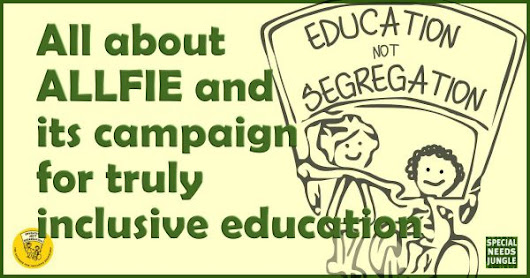 All about ALLFIE and its campaign for truly inclusive education - Special Needs Jungle