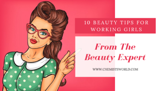 10 Beauty Tips for Working Girls from Beauty Expert