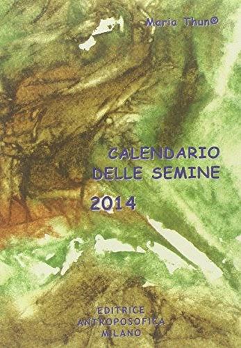 Calendario Delle Semine Pdf.Tibobasin Calendario Delle Semine 2014 Pdf Maria Thun