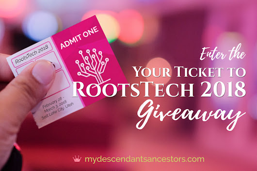 "Enter the ""Your Ticket to RootsTech 2018"" Giveaway 