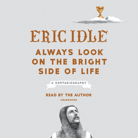 Always Look on the Bright Side of Life by Eric Idle | PenguinRandomHouse.com