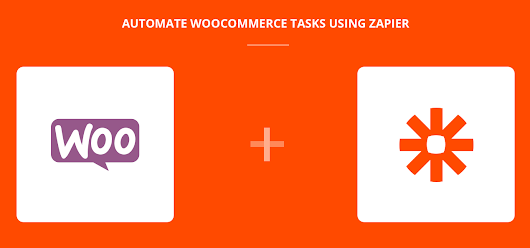 Automate WooCommerce with Zapier and increase efficiency