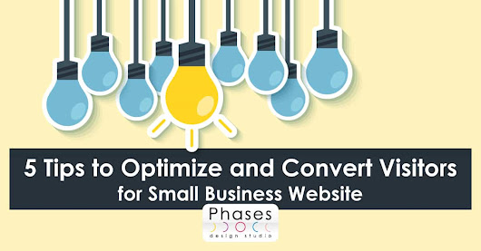 Small Business Website Tips to Optimize and Convert Visitors