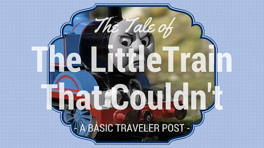 The Tale of the Little Train That Couldn't