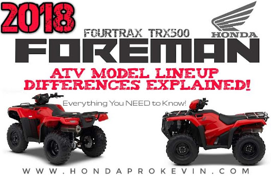 2018 Honda Foreman 500 ATV Model Differences Explained + Comparison Review of Specs | FourTrax TRX500