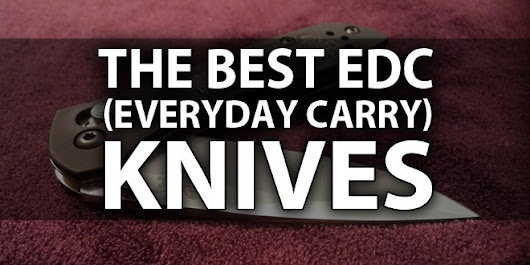 The Best EDC (Everyday Carry) Knives - Survival Sullivan