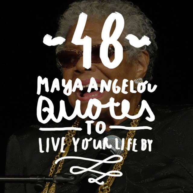 46 Maya Angelou Quotes To Live Your Life By Bright Drops