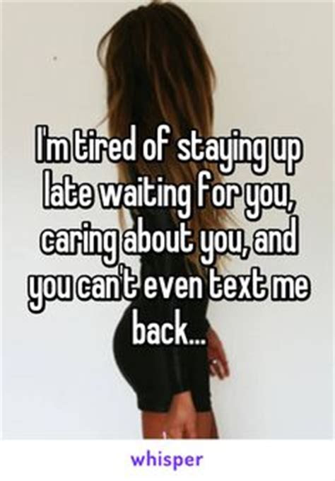 Tired Of Waiting For Your Text Quotes
