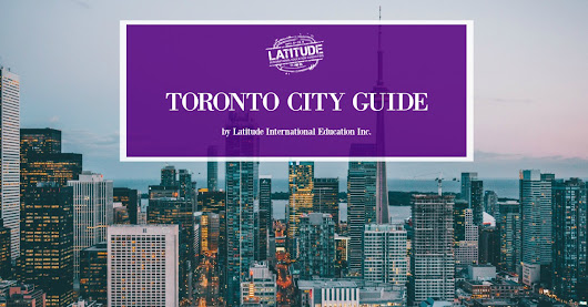 Toronto City Guide (for your internship in Toronto) - Work and Study Abroad | Latitude International Education