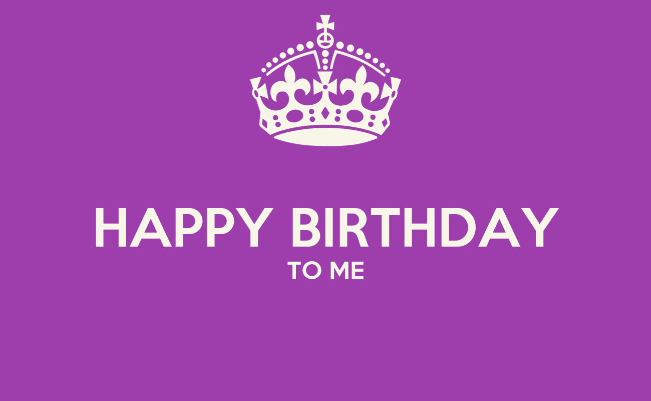 http://sd.keepcalm-o-matic.co.uk/i/happy-birthday-to-me-22.png