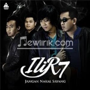 lirik iLiR7 - Jangan Nakal Sayang