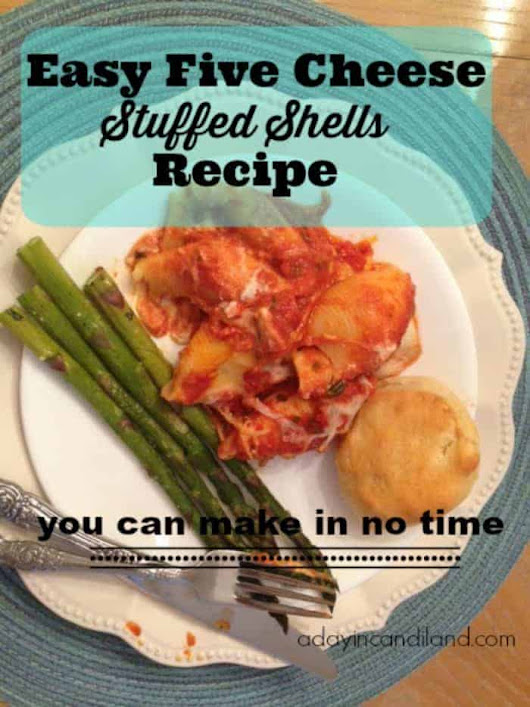 Easy Five Cheese Stuffed Shells Recipe- A Day In Candiland