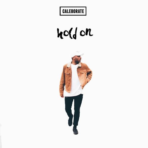 Hold On (Prod. by Kuya Beats & Cal-A) by CALEBORATE
