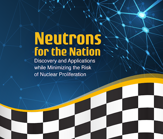 Neutrons for the Nation: Discovery and Applications while Minimizing the Risk of Nuclear Proliferation
