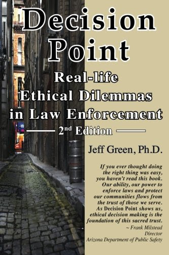 Decision Point RealLife Ethical Dilemmas In Law Enforcement