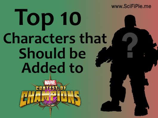 Top 10 MARVEL Characters That I Want to See Added to Contest of Champions