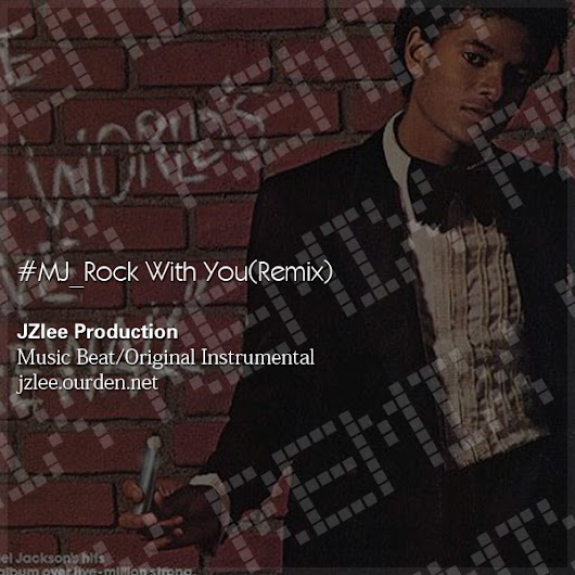 [Remix]MJ_Rock With You(Remix)