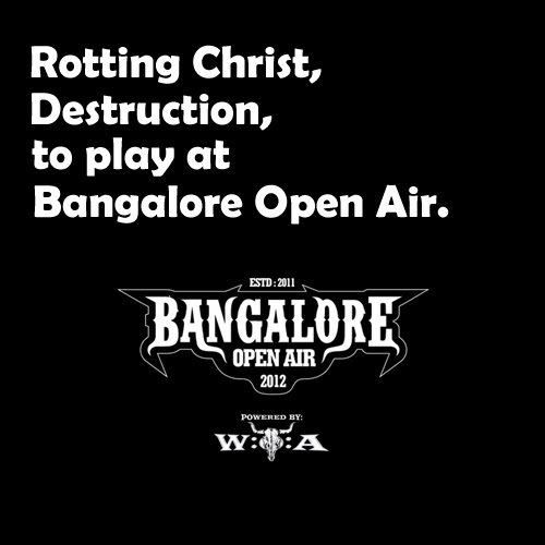 Bangalore Open Air 2014 Lineup, Venue, Tickets Announced | Rotting Christ, Destruction To Play This Edition | Metalbase