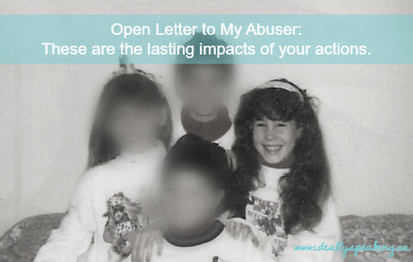 Open Letter to My Abuser: The lasting impact of your actions.